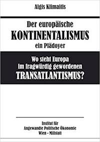 I boken Europeisk kontinentalism – Var står Europa i frågan om tvivelaktig transatlanticism? förordar Klimaitis en multipolär värld, där den transatlantiska makten begränsas så att USA inte kan agera som ett självsvåldigt imperium.